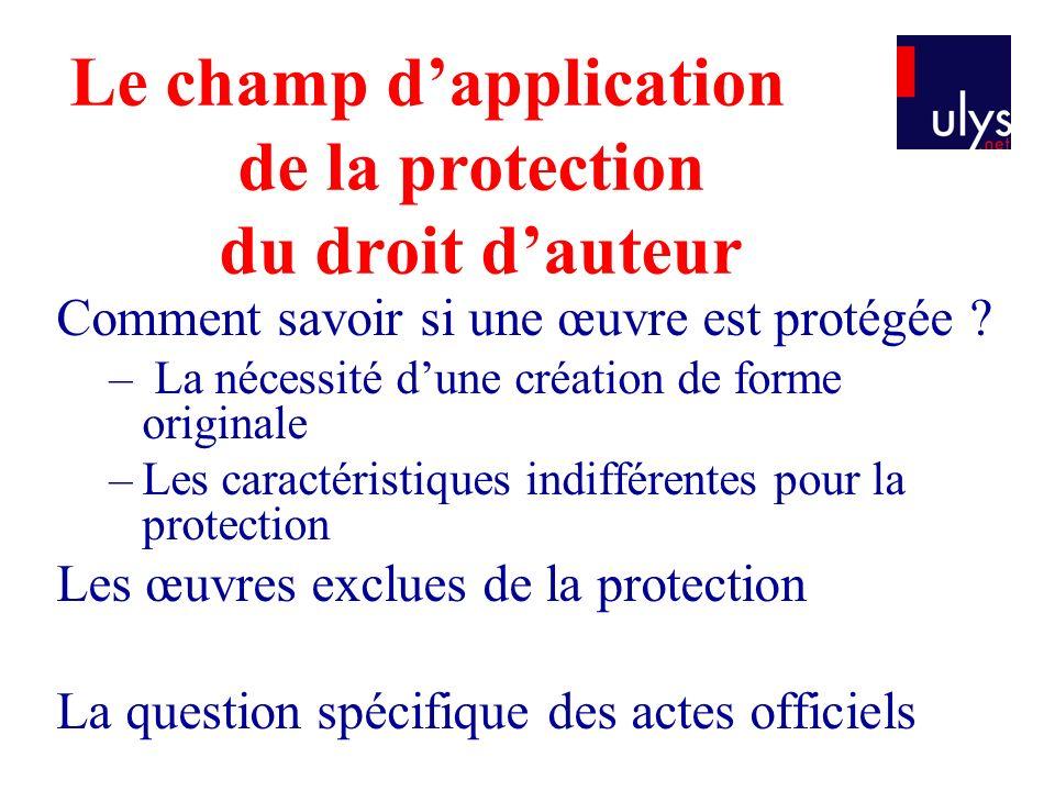 Le champ d'application de la protection du droit d'auteur