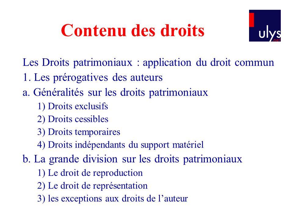 Contenu des droits Les Droits patrimoniaux : application du droit commun. 1. Les prérogatives des auteurs.