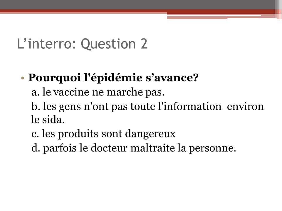 L'interro: Question 2 Pourquoi l épidémie s'avance