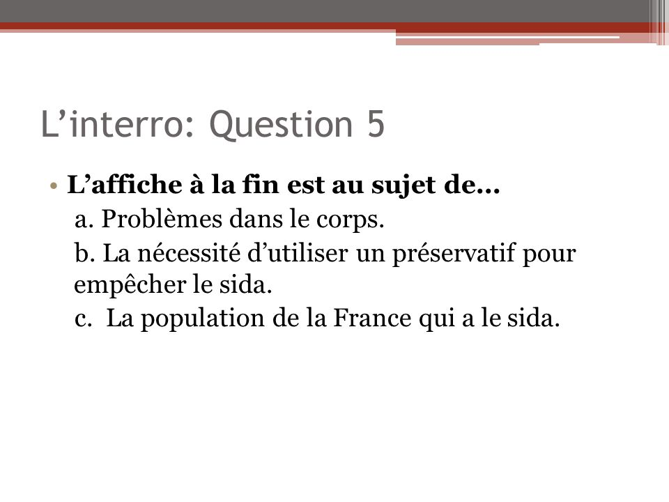 L'interro: Question 5 L'affiche à la fin est au sujet de...