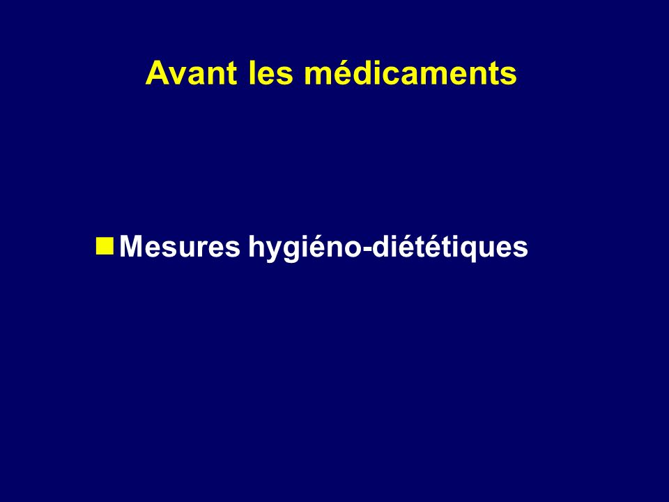 Avant les médicaments Mesures hygiéno-diététiques