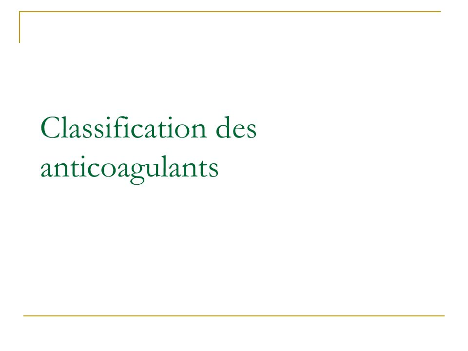 Classification des anticoagulants