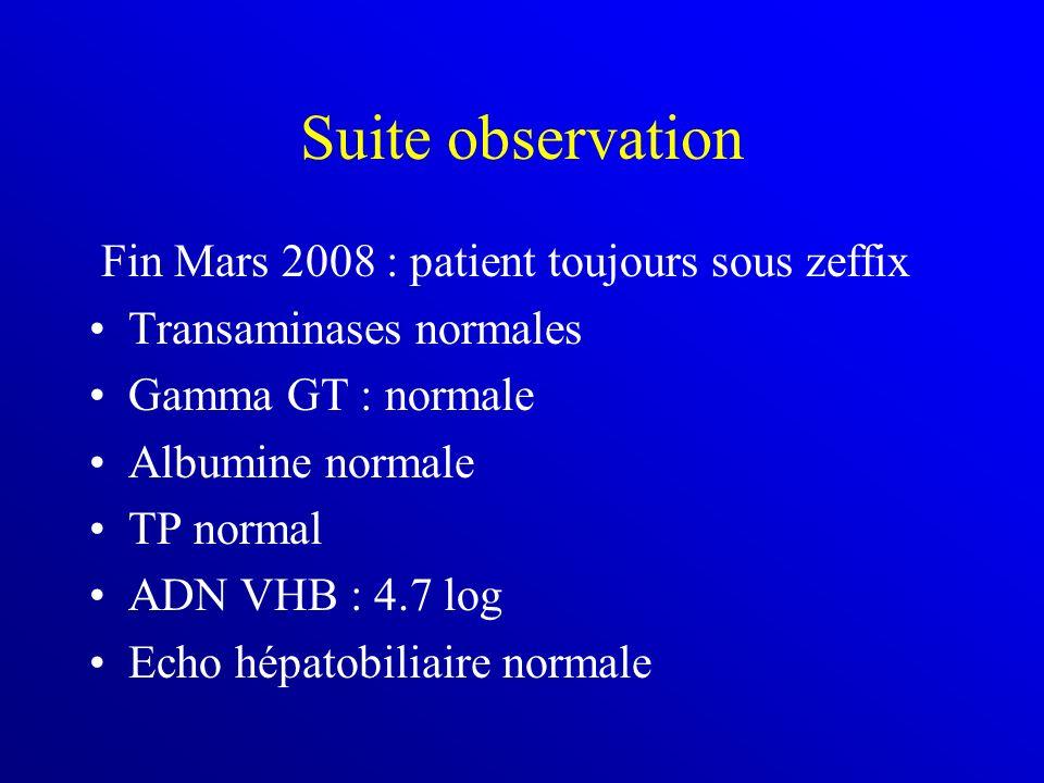 Suite observation Fin Mars 2008 : patient toujours sous zeffix