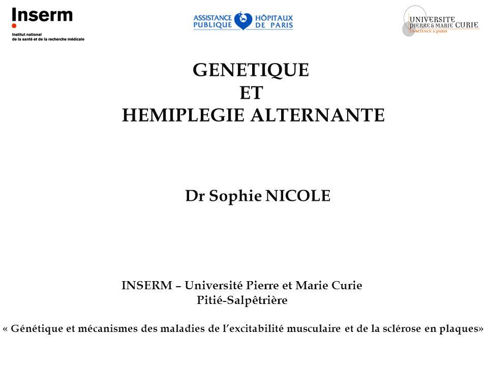 HEMIPLEGIE ALTERNANTE INSERM – Université Pierre et Marie Curie