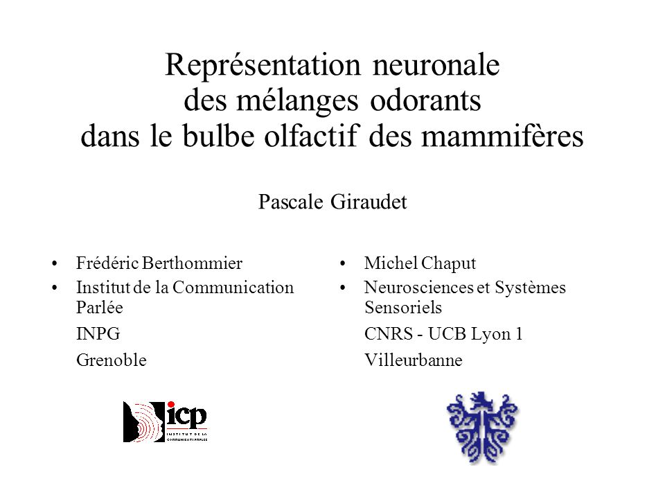 Représentation neuronale des mélanges odorants dans le bulbe olfactif des mammifères Pascale Giraudet