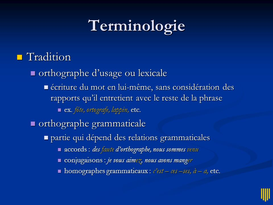 Terminologie Tradition orthographe d'usage ou lexicale