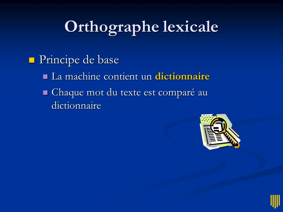 Orthographe lexicale Principe de base