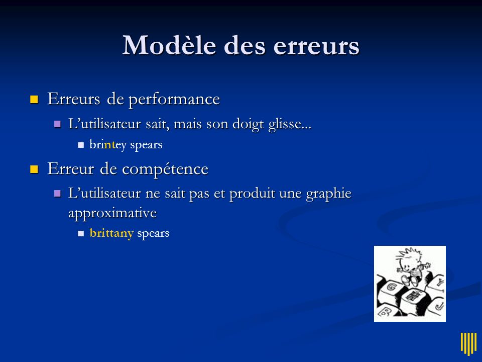 Modèle des erreurs Erreurs de performance Erreur de compétence
