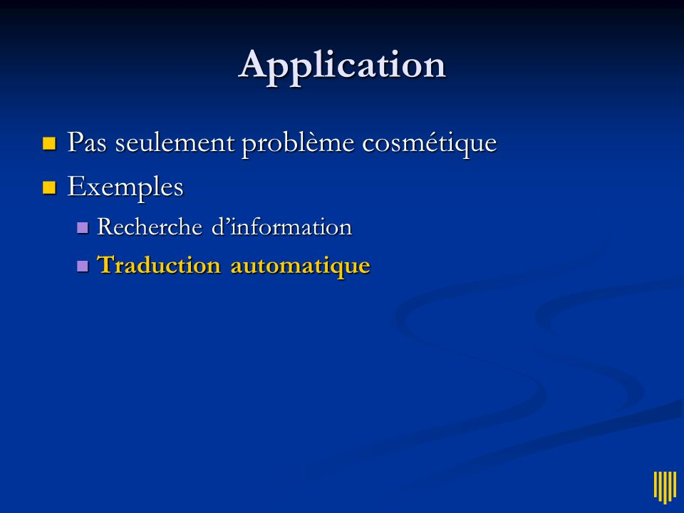 Application Pas seulement problème cosmétique Exemples