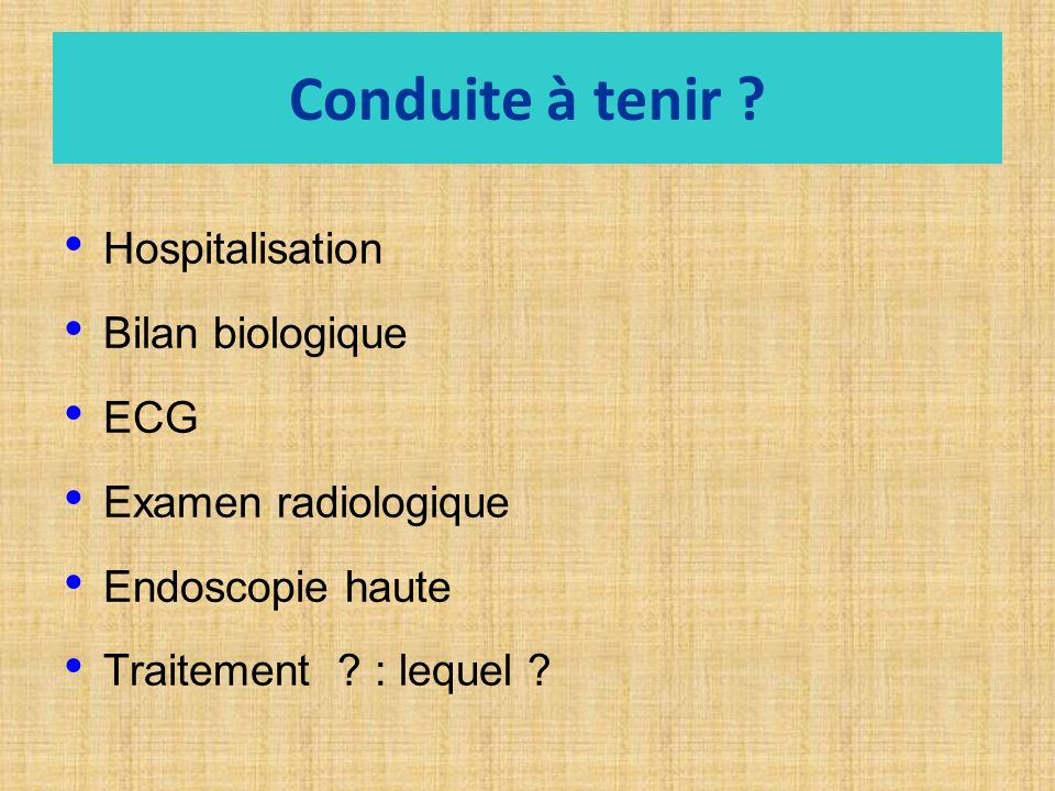 Conduite à tenir Hospitalisation Bilan biologique ECG