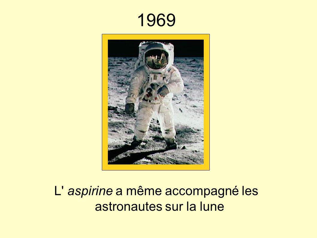 L aspirine a même accompagné les astronautes sur la lune