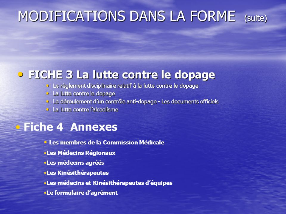 MODIFICATIONS DANS LA FORME (suite)