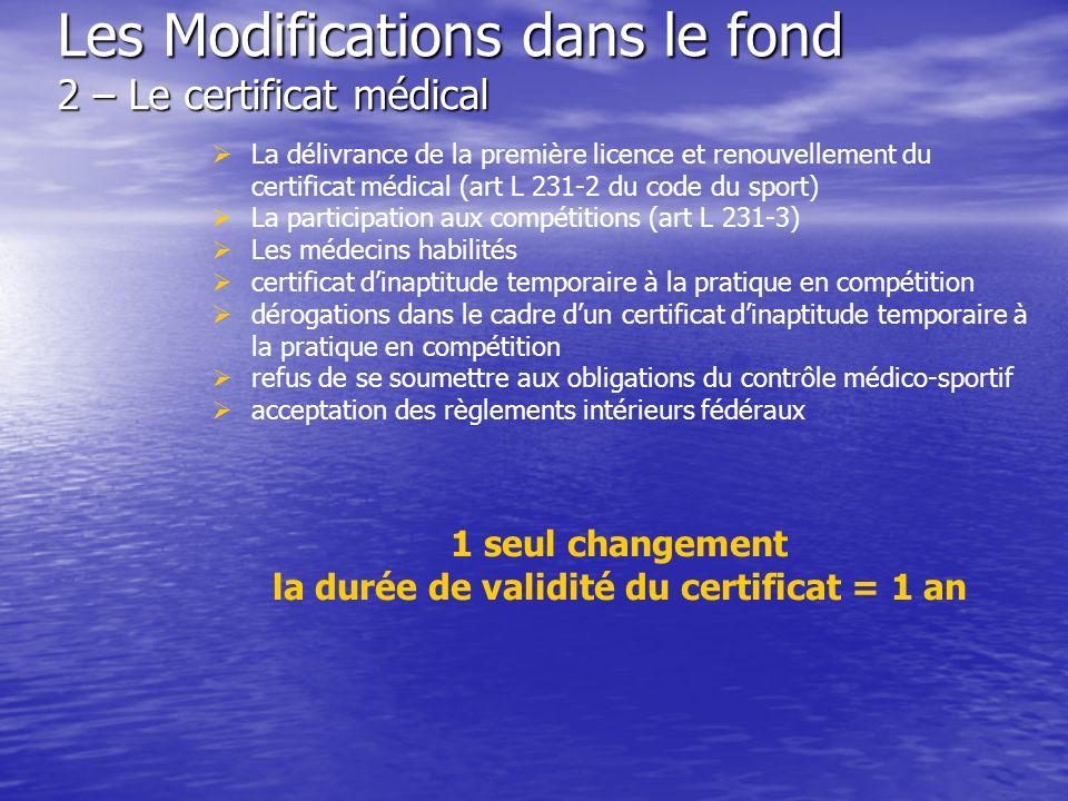 Les Modifications dans le fond 2 – Le certificat médical