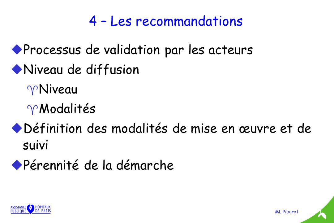 4 – Les recommandations Processus de validation par les acteurs