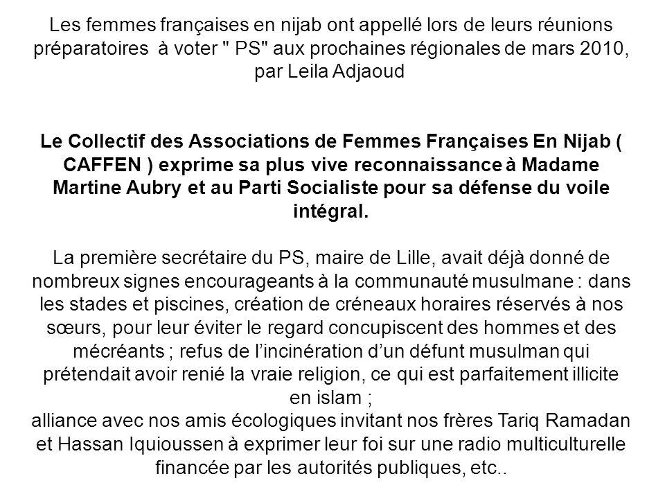 Les femmes françaises en nijab ont appellé lors de leurs réunions préparatoires à voter PS aux prochaines régionales de mars 2010, par Leila Adjaoud