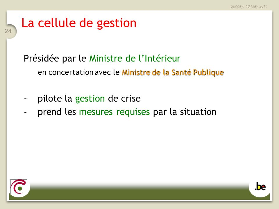 La cellule de gestion Présidée par le Ministre de l'Intérieur