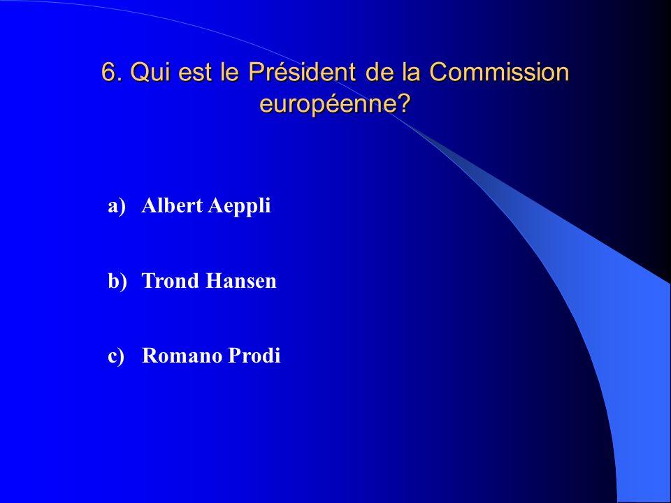 6. Qui est le Président de la Commission européenne