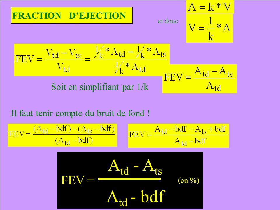 Atd - Ats Atd - bdf FEV = FRACTION D'EJECTION