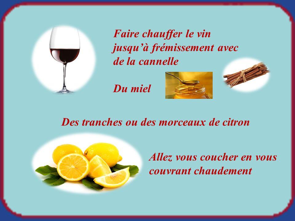 Faire chauffer le vin jusqu'à frémissement avec de la cannelle