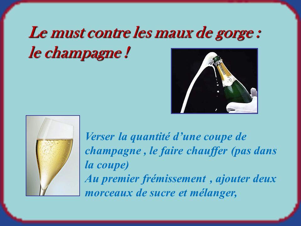 Le must contre les maux de gorge : le champagne !