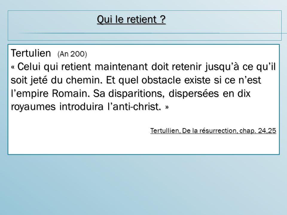 Qui le retient Tertulien (An 200)