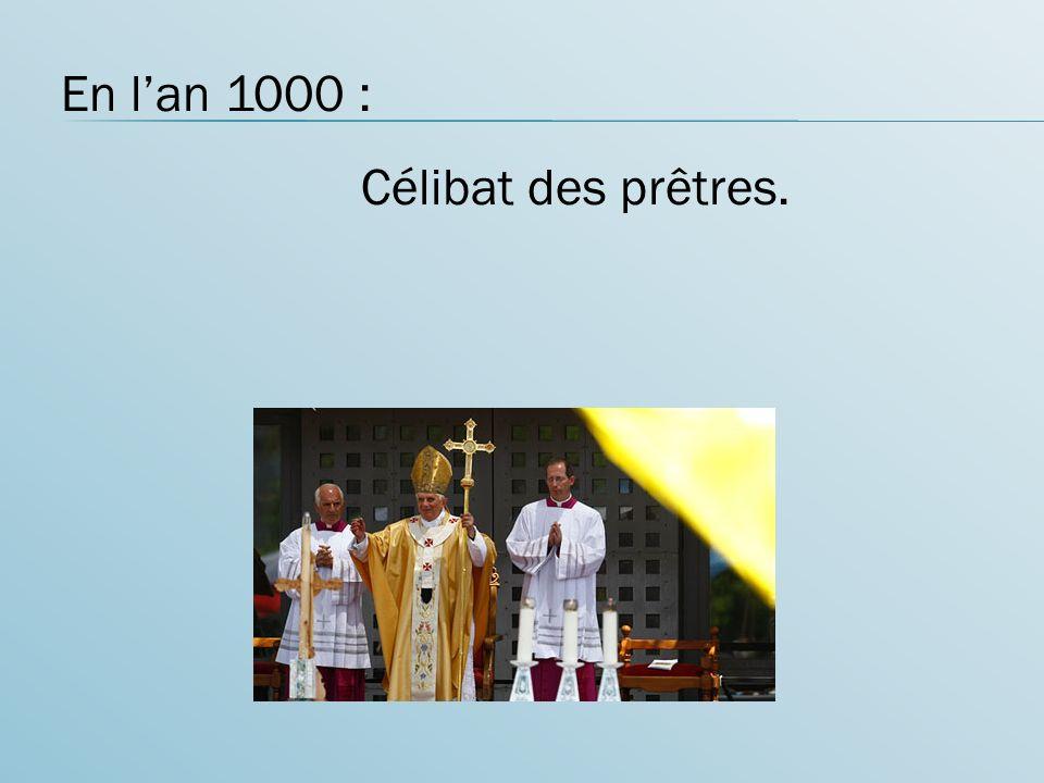 En l'an 1000 : Célibat des prêtres.