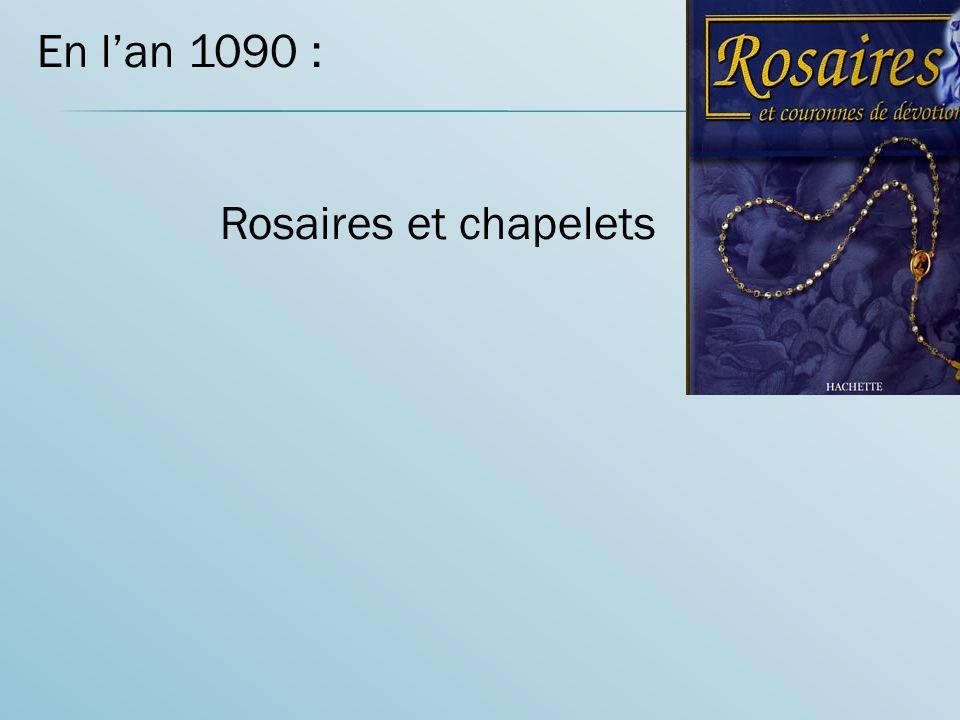 En l'an 1090 : Rosaires et chapelets
