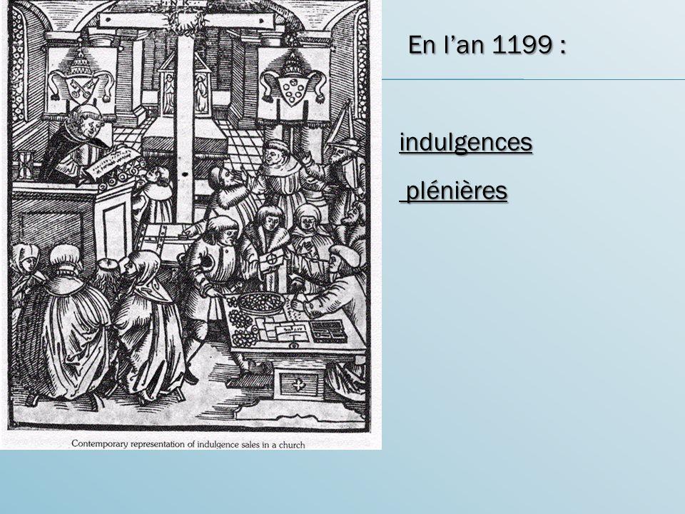 En l'an 1199 : indulgences plénières