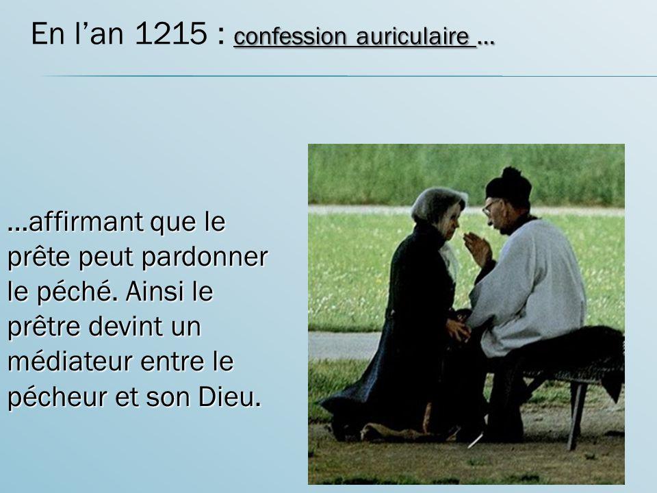 En l'an 1215 : confession auriculaire …