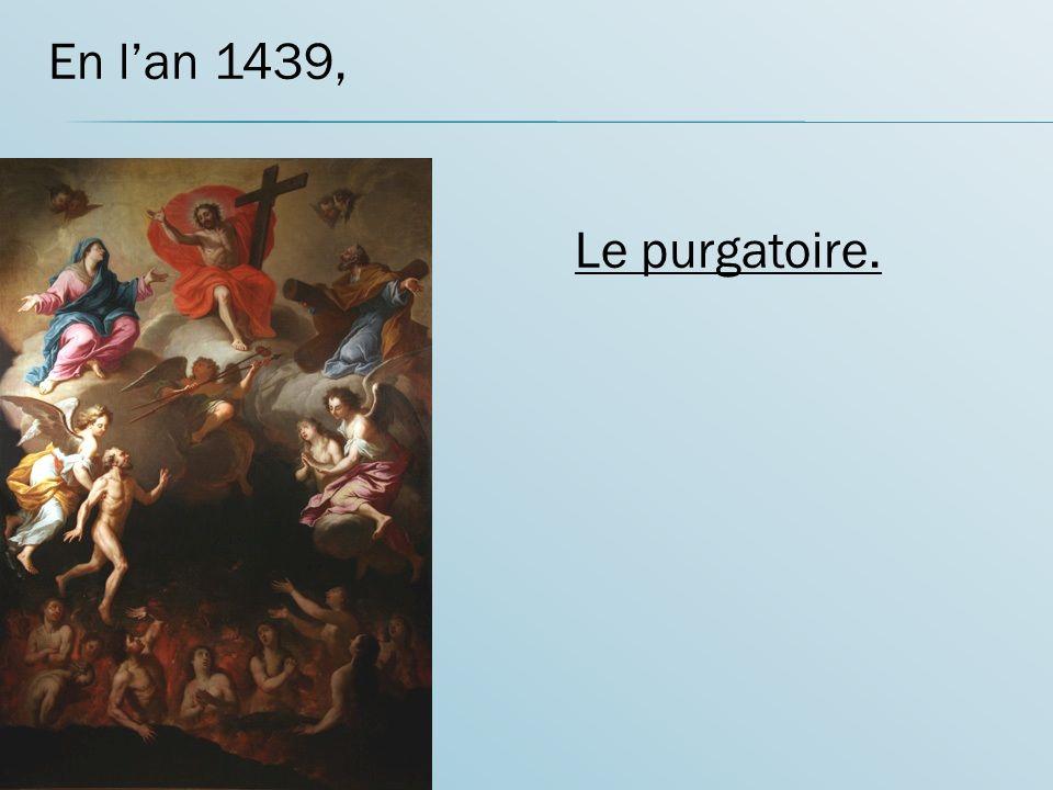 En l'an 1439, Le purgatoire.
