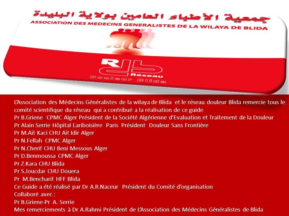L'Association des Médecins Généralistes de la wilaya de Blida et le réseau douleur Blida remercie tous le comité scientifique du réseau qui a contribué a la réalisation de ce guide