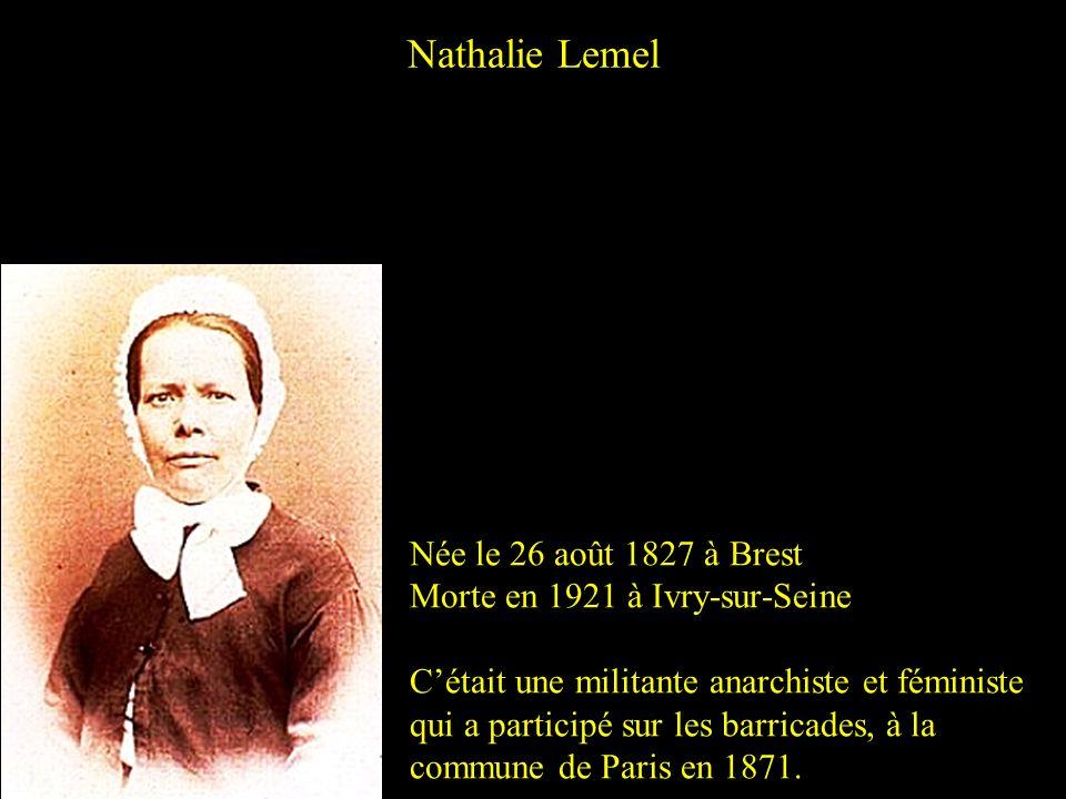 Nathalie Lemel Née le 26 août 1827 à Brest