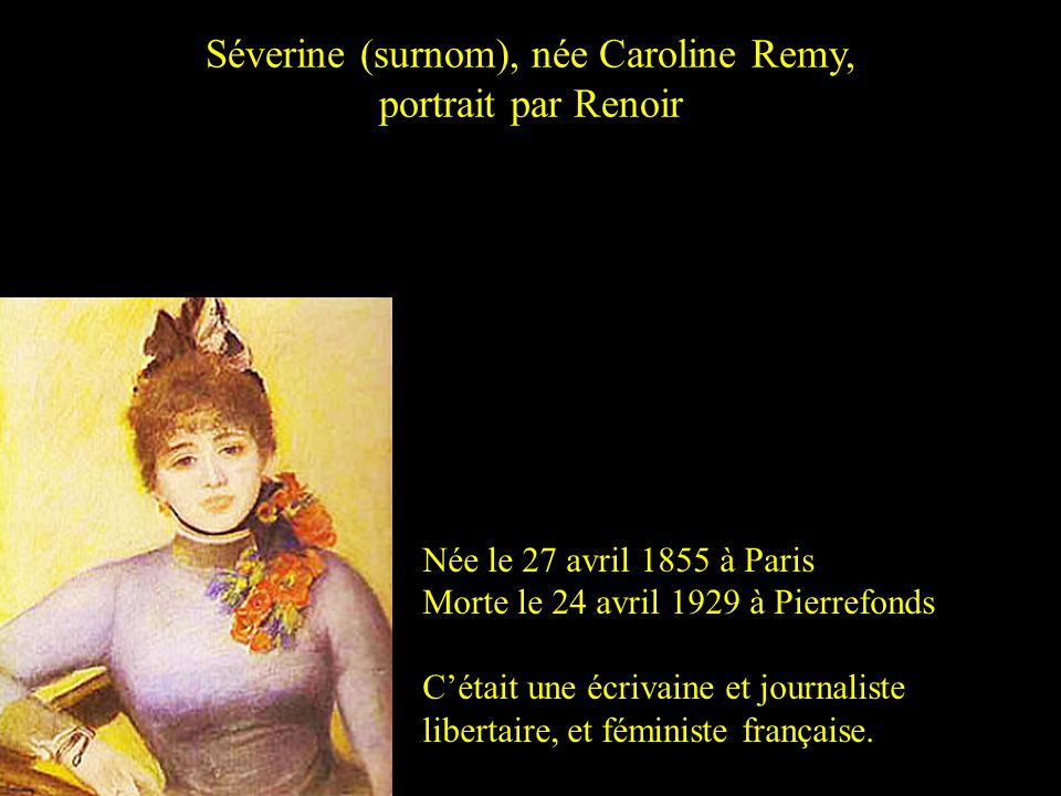 Séverine (surnom), née Caroline Remy,