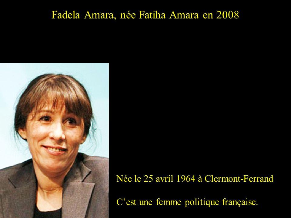 Fadela Amara, née Fatiha Amara en 2008
