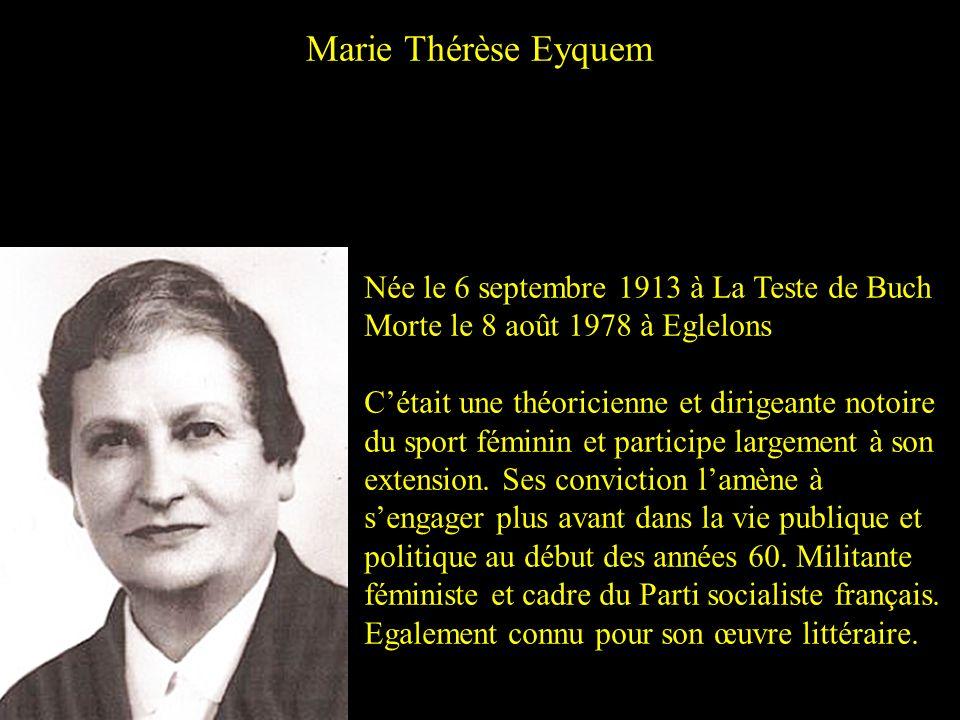 Marie Thérèse Eyquem Née le 6 septembre 1913 à La Teste de Buch