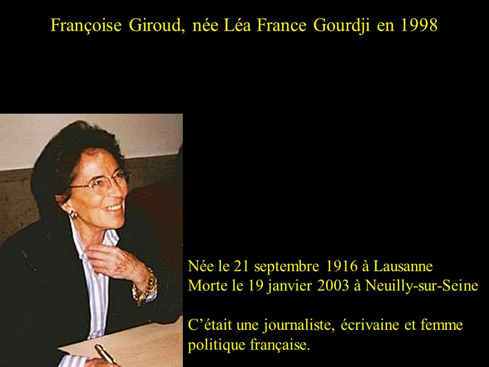 Françoise Giroud, née Léa France Gourdji en 1998