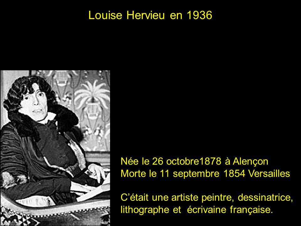 Louise Hervieu en 1936 Née le 26 octobre1878 à Alençon