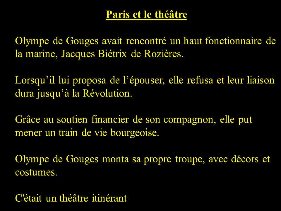 Paris et le théâtre Olympe de Gouges avait rencontré un haut fonctionnaire de la marine, Jacques Biétrix de Rozières.