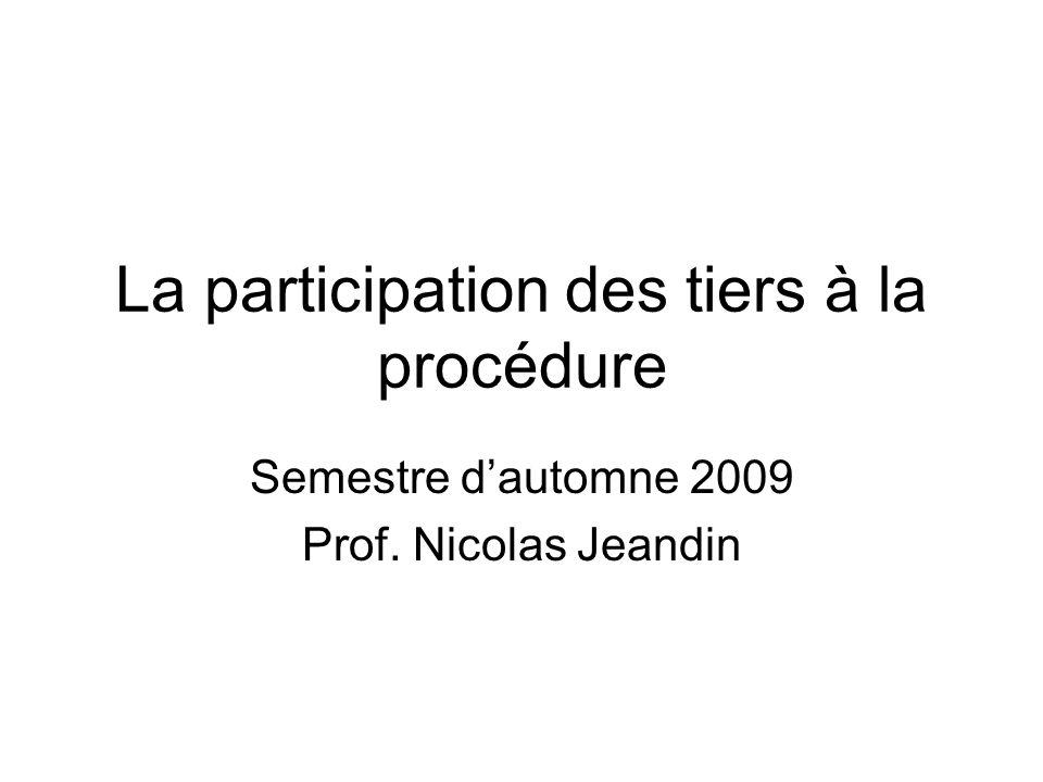La participation des tiers à la procédure