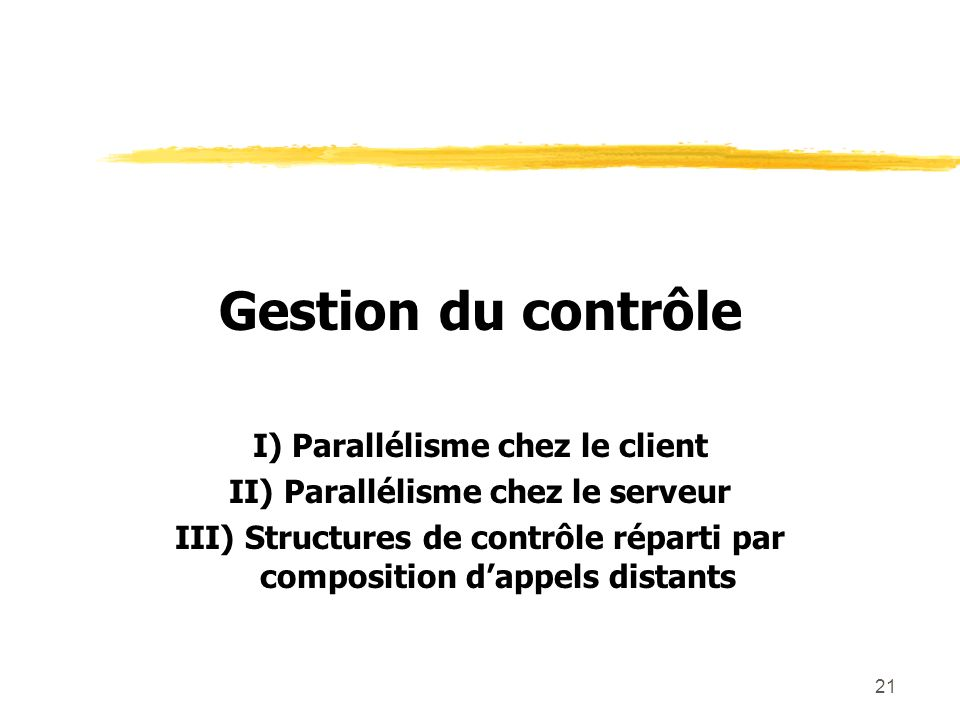 Gestion du contrôle I) Parallélisme chez le client