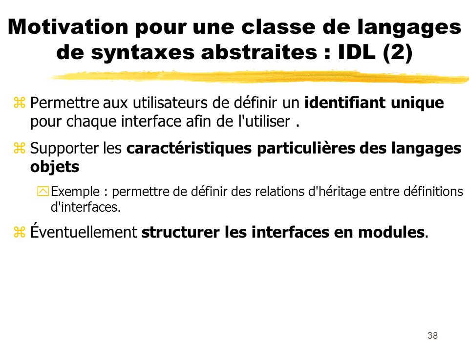 Motivation pour une classe de langages de syntaxes abstraites : IDL (2)