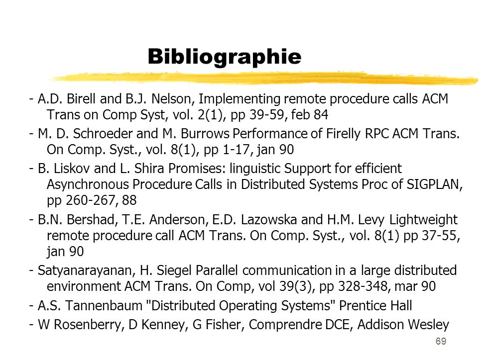 Bibliographie - A.D. Birell and B.J. Nelson, Implementing remote procedure calls ACM Trans on Comp Syst, vol. 2(1), pp 39-59, feb 84.