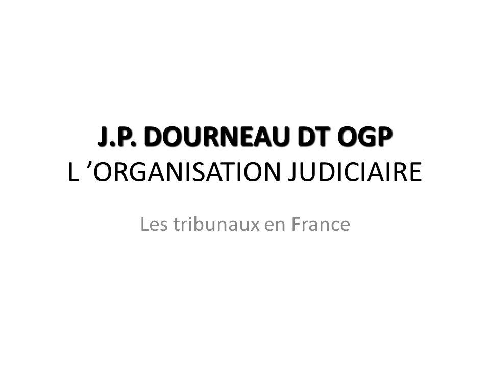 J.P. DOURNEAU DT OGP L 'ORGANISATION JUDICIAIRE