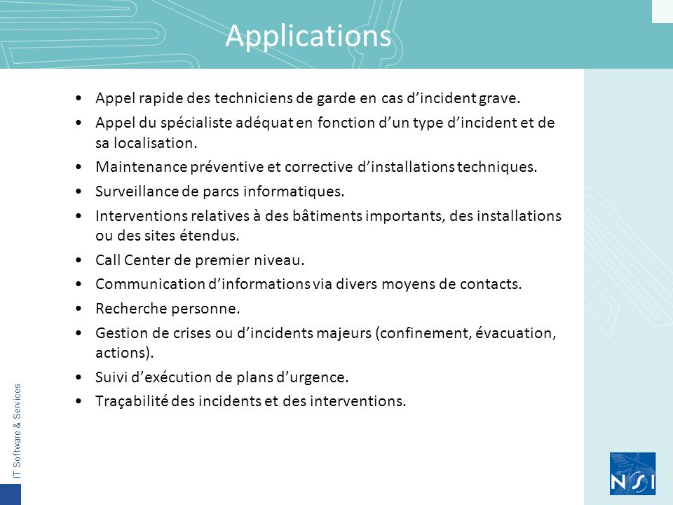 Applications Appel rapide des techniciens de garde en cas d'incident grave.
