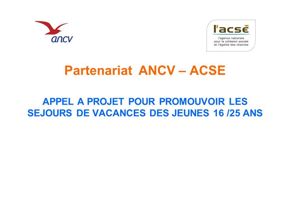 Partenariat ANCV – ACSE APPEL A PROJET POUR PROMOUVOIR LES SEJOURS DE VACANCES DES JEUNES 16 /25 ANS