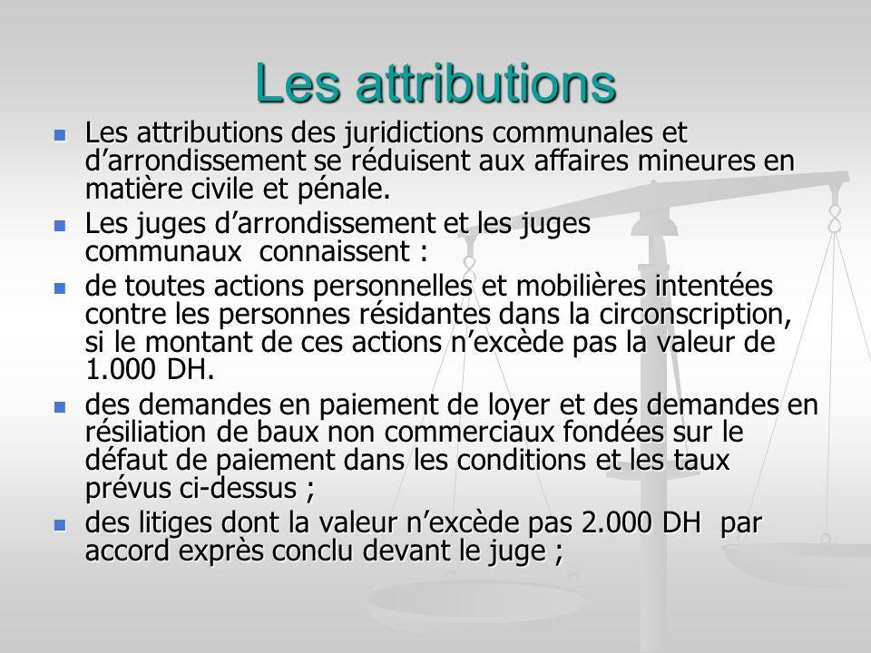 Les attributions Les attributions des juridictions communales et d'arrondissement se réduisent aux affaires mineures en matière civile et pénale.