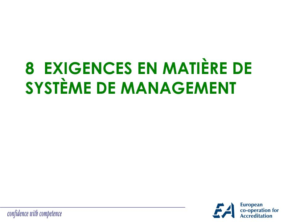 8 Exigences en matière de système de management