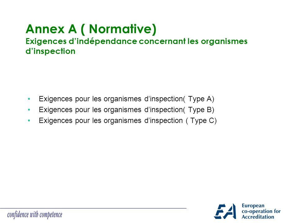 Annex A ( Normative) Exigences d'indépendance concernant les organismes d'inspection