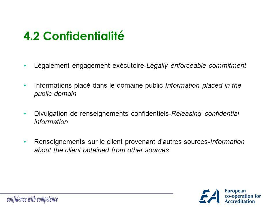 4.2 Confidentialité Légalement engagement exécutoire-Legally enforceable commitment.