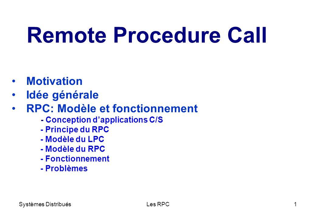 Remote Procedure Call Motivation Idée générale